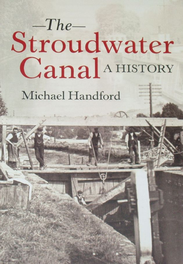 The Stroudwater Canal A History, by Michael Handford